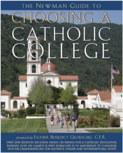 The Cardinal Newman Society distributes a Guide to faithful Catholic Colleges and Universities every year.