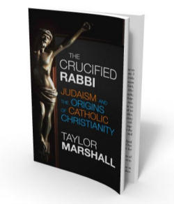 Taylor Marshall is a former Anglican priest and the author of 'The Crucified Rabbi: Judaism and the Origins of Catholic Christianity'.