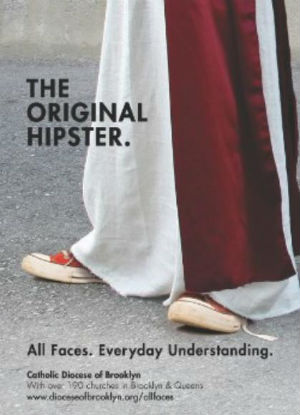 The Roman Catholic Diocese of Brooklyn says 'the original Hipster' ad campaign is a bid to attract new parishioners. It must have worked, as traffic on the diocese's Web site has gone up 400 percent.