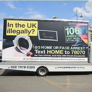 'In the U.K. illegally? Go home or face arrest,' the full message reads. A hotline number is also provided where illegal immigrants can receive help and advice with travel documents.