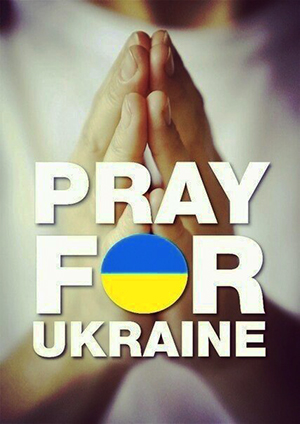 Please join in prayer for the people of the Ukraine.