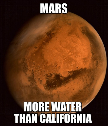 Good News, Bad News! California scientists discover water --on Mars