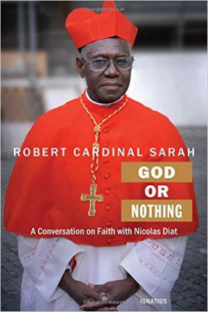 Cardinal Sarah releases new book, 'God or Nothing,' on civilization's fall from grace