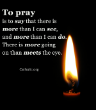 Image of To pray is to...