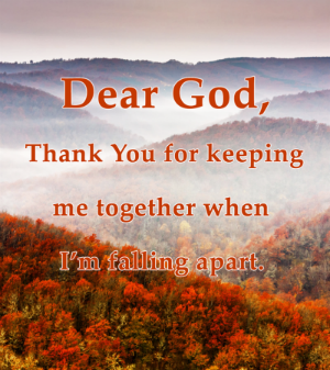 Your Daily Inspirational Meme: God, Thank you for keeping me together