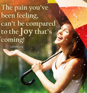 Your Daily Inspirational Meme: Joy is Coming!