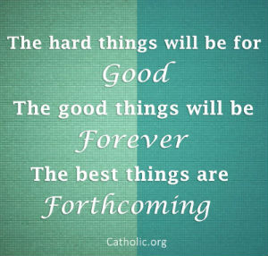 Your Daily Inspirational Meme: The Best Things Are Forthcoming