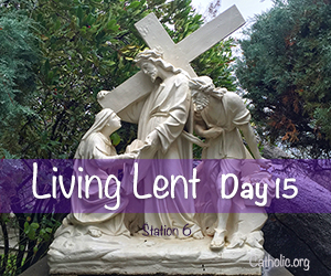 'Living Lent': Wednesday of the Second Week of Lent - Day 15