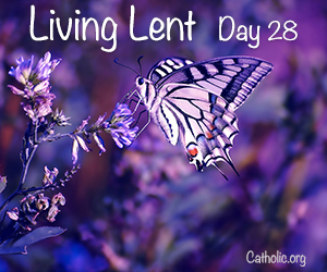'Living Lent': Tuesday of the Fourth Week of Lent - Day 28