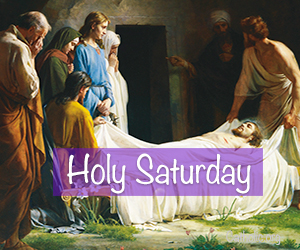 'Living Lent': Holy Saturday