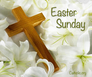 'Living Lent': EASTER SUNDAY - HE IS RISEN!