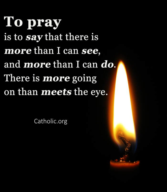 To pray is to...
