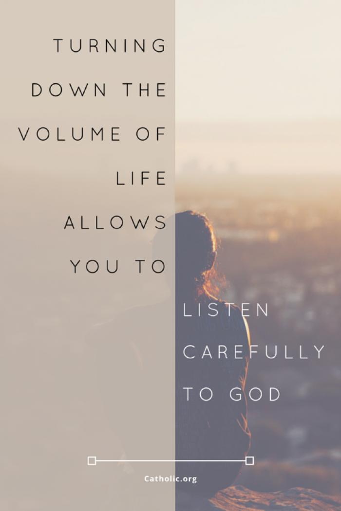 Listen carefully to God