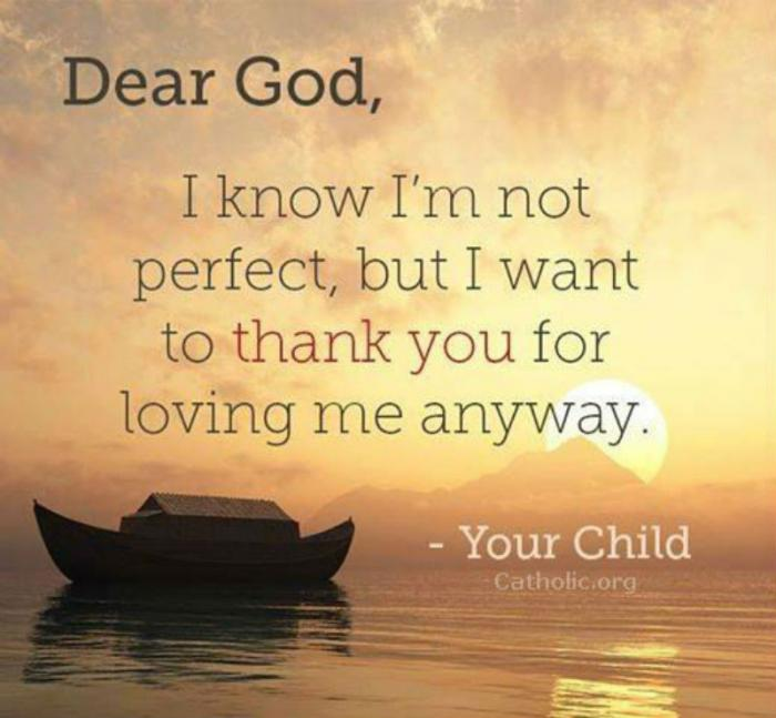 14853770914677_700 your daily inspirational meme thank you god, for loving me,Child Of God Meme