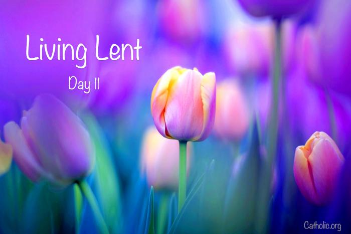'Living Lent' Saturday of the First Week of Lent - Day 11