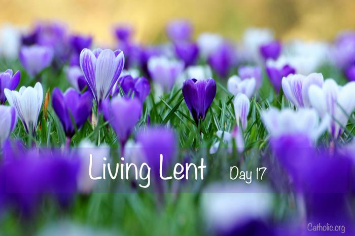 'Living Lent:' Friday of the Second Week of Lent - Day 17