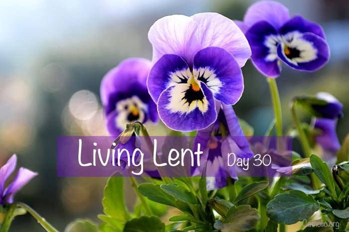 'Living Lent' Thursday of the Fourth Week of Lent - Day 30