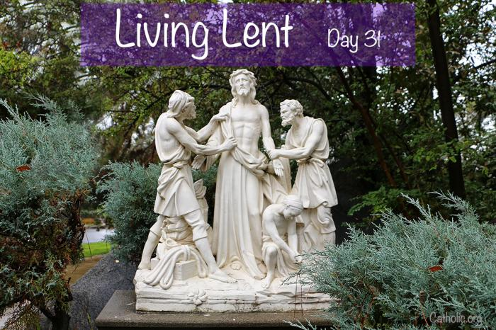 'Living Lent' Friday of the Fourth Week of Lent - Day 31