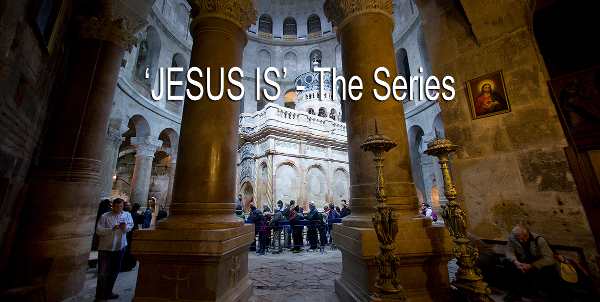 JESUS IS - The Series