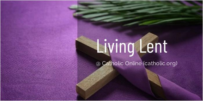 'Living Lent' Series brought to you by Catholic Online