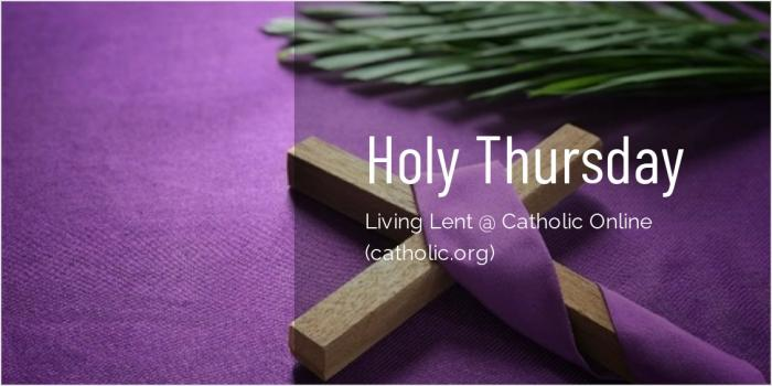 Holy Thursday - 'Living Lent' Series brought to you by Catholic Online