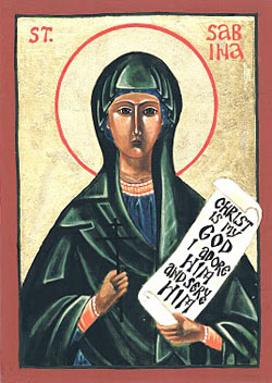 St. Sabina: Saint of the Day for Monday, August 29, 2016